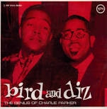PARKER, CHARLIE -& DIZZY GILLESPIE- - BIRD AND DIZ (USA)