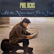 OCHS, PHIL - ALL THE NEWS THAT'S FIT TO SING (UK)