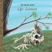 WILFUL BOYS - LIFE LESSONS