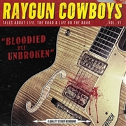 RAYGUN COWBOYS - BLOODIED BUT UNBROKEN