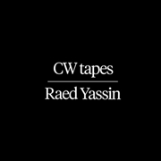 YASSIN, RAED - CW TAPES