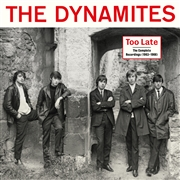 DYNAMITES - TOO LATE: THE COMPLETE RECORDINGS (2LP+BOOK/BOX)