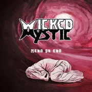 WICKED MYSTIC - MEND OR END REMASTERED