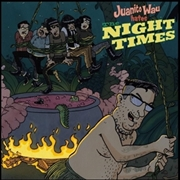 WAU, JUANITO -& THE NIGHT TIMES- - JUANITO WAU HATES THE NIGHT TIMES