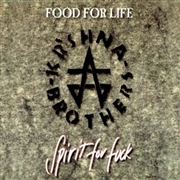 KR'SHNA BROTHERS - FOOD FOR LIFE, SPIRIT FOR FUCK