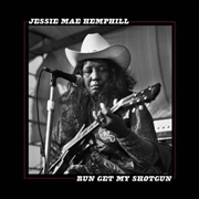 HEMPHILL, JESSIE MAE - RUN GET MY SHOTGUN