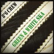 8º6 CREW - GREEN AND WHITE SKA