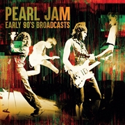 PEARL JAM - EARLY 90'S BROADCASTS (6CD)
