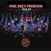 BEE'S, PHIL -FREEDOM- - LIVE AT MOULIN BLUES (+DVD)