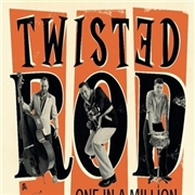 TWISTED ROD - ONE IN A MILLION