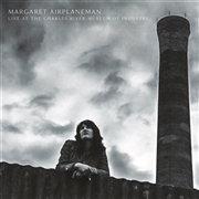 AIRPLANEMAN, MARGARET - LIVE AT THE CHARLES RIVER MUSEUM OF INDUSTRY