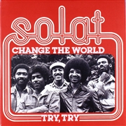 SOLAT - (NL) CHANGE THE WORLD/TRY, TRY
