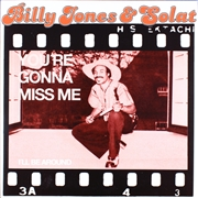 JONES, BILLY -& SOLAT- - YOU'RE GONNA MISS ME/I'LL BE AROUND