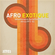 VARIOUS - AFRO EXOTIQUE - ADVENTURES IN THE LEFTFIELD, AFRICA