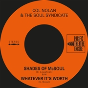 NOLAN, COL -& THE SOUL SYNDICATE- - SHADES OF MCSOUL/WHATEVER IT'S WORTH