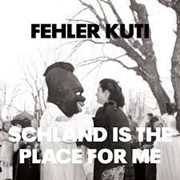 KUTI, FEHLER - SCHLAND IS THE PLACE FOR ME