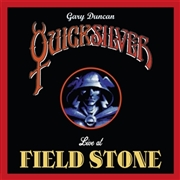 DUNCAN, GARY -QUICKSILVER- - LIVE AT FIELDSTONE