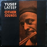 LATEEF, YUSEF - OTHER SOUNDS