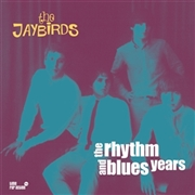 JAYBIRDS - RHYTHM AND BLUES YEARS (2LP)