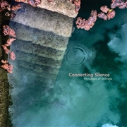 CONNECTING SILENCE - MESSAGES OF STILLNESS (2CD)