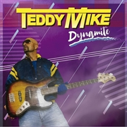 MIKE, TEDDY - DYNAMITE