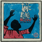 VARIOUS - THE TIME FOR PEACE IS NOW