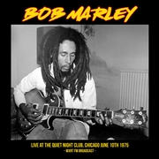 MARLEY, BOB - LIVE AT THE QUIET NIGHT CLUB, CHICAGO 1975