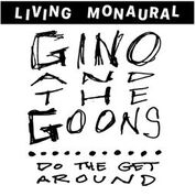GINO AND THE GOONS - DO THE GET AROUND