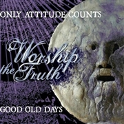 ONLY ATTITUDE COUNTS/GOOD OLD DAYS - SPLIT CD
