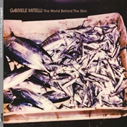 MITELLI, GABRIELE - WORLD BEHIND THE SKIN