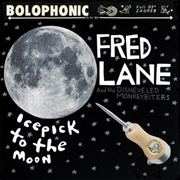 LANE, FRED -& HIS DISHEVELED MONKEYBITERS- - ICEPICK TO THE MOON
