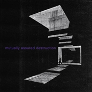 MUTUALLY ASSURED DESTRUCTION - MUTUALLY ASSURED DESTRUCTION