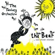 FANTASY ORCHESTRA - THE BEAR... AND OTHER STORIES