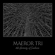 MAEROR TRI - THE BEAUTY OF SADNESS