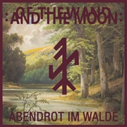 OF THE WAND AND THE MOON - (RED) ABENDROT IM WALDE