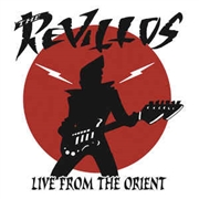 REVILLOS - LIVE FROM THE ORIENT