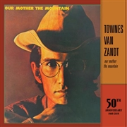 VAN ZANDT, TOWNES - OUR MOTHER THE MOUNTAIN (50TH ANNIVERSARY EDITION)