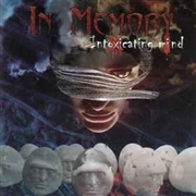 IN MEMORY - INTOXICATING MIND