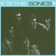 SONICS - HERE ARE THE SONICS!!! (UK)