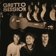 GROTTO SESSION - GROTTO SESSION