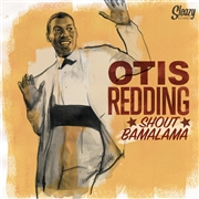 REDDING, OTIS - SHOUT BAMALAMA