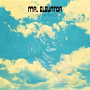 MR. ELEVATOR - GOODBYE, BLUE SKY