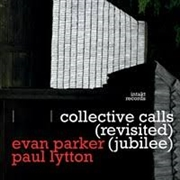 PARKER, EVAN -& PAUL LYTTON- - COLLECTIVE CALLS (REVISITED JUBILEE)
