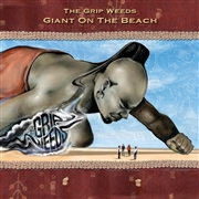 GRIP WEEDS - GIANT ON THE BEACH