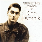 DVORNIK, DINO - GREATEST HITS