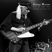WINTER, JOHNNY - LIVE AT PARK WEST, CHICAGO, 24 AUGUST 1978