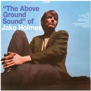 HOLMES, JAKE - THE ABOVE GROUND SOUND OF JAKE HOLMES (+CD)
