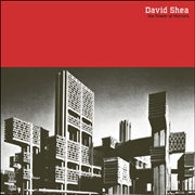 SHEA, DAVID - THE TOWER OF MIRRORS (2LP)