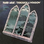 HARD MEAT - THROUGH A WINDOW