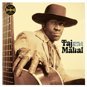 TAJ MAHAL - WORLD'S BLUES